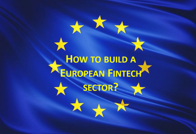 How to build a more competitive and innovative European Fintech sector?
