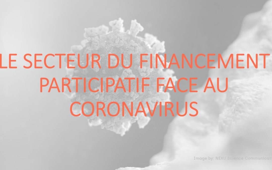 LE SECTEUR DU FINANCEMENT PARTICIPATIF FACE AU CORONAVIRUS