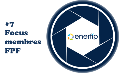 [Focus membres FPF] #7 : ENERFIP