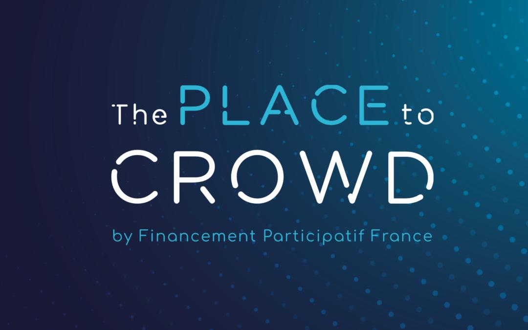 ThePlacetocrowd#1 : Évolutions et nouveaux enjeux du financement participatif