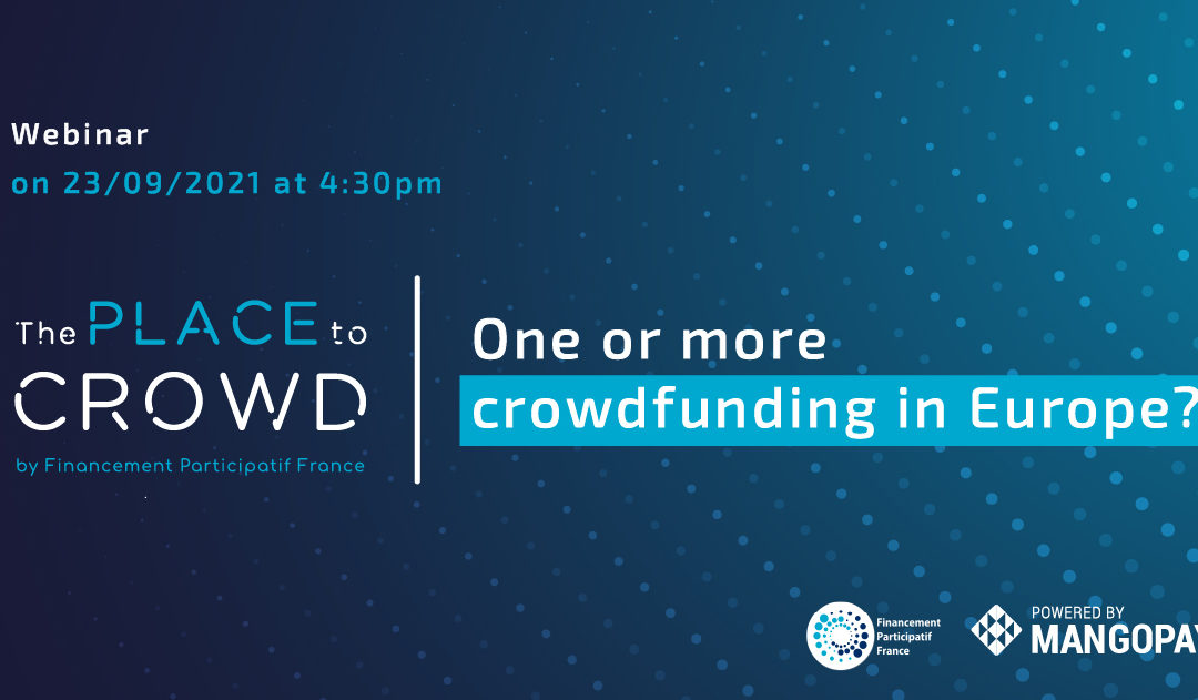 Webinar The Place to crowd #3 : One or more crowdfunding in Europe ?